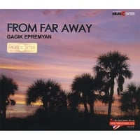 Gagik Yepremyan | From Far Away