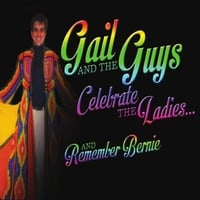 Gail and the Guys | Gail and the Guys Celebrate the Ladies and Remember Bernie
