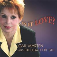 Gail Marten & The Clem Ehoff Trio | Is It Love