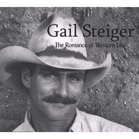 Gail Steiger | The Romance Of Western Life