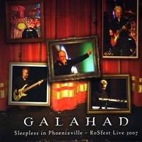 GALAHAD | Sleepless in Phoenixville - Live at RoSfest 2007