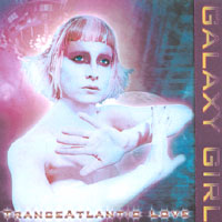 GALAXY GIRL | TranceAtlantic Love