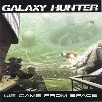 Galaxy Hunter | We Came From Space