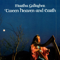 Martha Gallagher | 'Tween Heaven and Earth