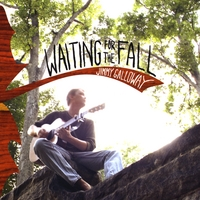 Jimmy Galloway | Waiting for the Fall