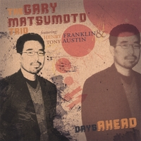 Gary Matsumoto Trio | Days Ahead