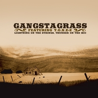 Gangstagrass | Lightning on the Strings, Thunder on the Mic feat. T.O.N.E-z