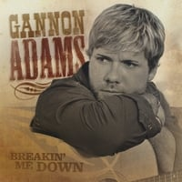 Gannon Adams | Breakin' Me Down