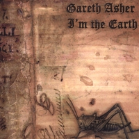 Gareth Asher | I'm The Earth