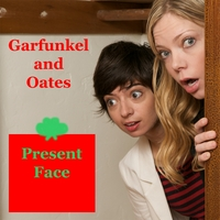 Garfunkel and Oates | Present Face