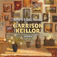 Garrison Keillor | When I Get Home