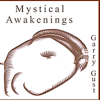 Garry Gust | Mystical Awakenings