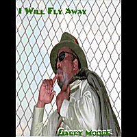 Garry Moore | I Will Fly Away - Single
