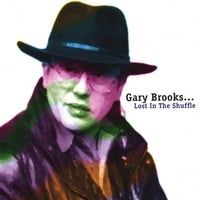 Gary Brooks | Lost in the Shuffle