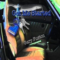Gary Fuston | Get Me Started