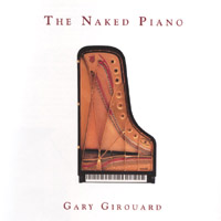 Gary Girouard | The Naked Piano