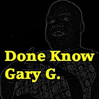 Gary G. | Done Know