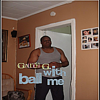 Gary G. | Ball With Me