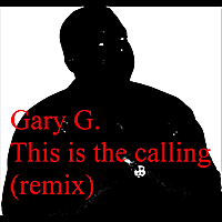 Gary G. | This Is the Calling (Remix)