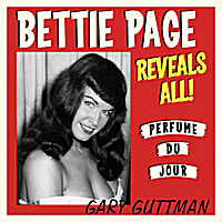 Gary Guttman | Bettie Page Reveals All! (Perfume Du Jour)