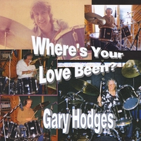Gary Hodges | Where's Your Love Been?