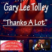 Gary Lee Tolley | Thanks a Lot