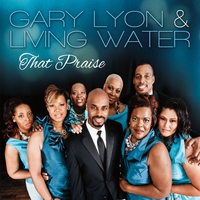 Gary Lyon & Living Water | That Praise