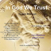 Gary Matthews | In God We Trust