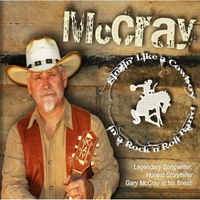 Gary McCray | Singin' Like a Cowboy in a Rock and Roll Band