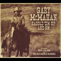 Gary McMahan | Saddle Em Up and Go
