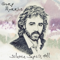 Gary Morris | Silence Says It All