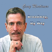 Gary Mortimer | Broadway, My Way