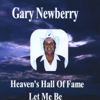 Gary Newberry | Heaven's Hall of Fame