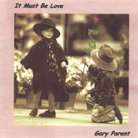 Gary Parent | It Must Be Love