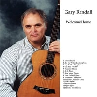 Gary Randall | Welcome Home