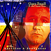 Gary Small & the Coyote' Bros. | Hostiles & Renegades