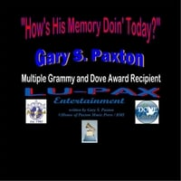 Gary S. Paxton | How's His Memory Doing Today