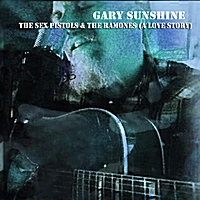 Gary Sunshine | The Sex Pistols & The Ramones (A Love Story)