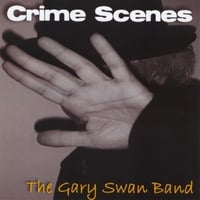 The Gary Swan Band | Crime Scenes