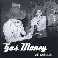 Gas Money | 22 Dollars