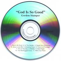 Gordon A. Stamper | God Is So Good