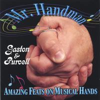 Gaston and Purcell | Mr. Handman--Amazing Feats on Musical Hands