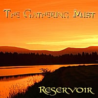 The Gathering Mist | Reservoir