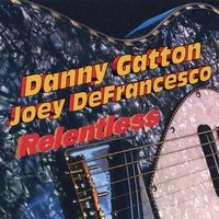 Danny Gatton & Joey DeFrancesco | Relentless