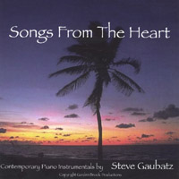 Steve Gaubatz | Songs From The Heart
