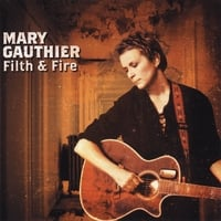 Mary Gauthier | Filth & Fire