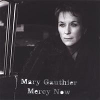 Mary Gauthier | Mercy Now