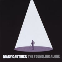 Mary Gauthier | The Foundling Alone