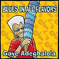 Gaye Adegbalola | Blues in All Flavors