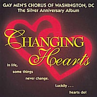 Gay Men's Chorus of Washington, Dc | Changing Hearts: The Silver Anniversary Album